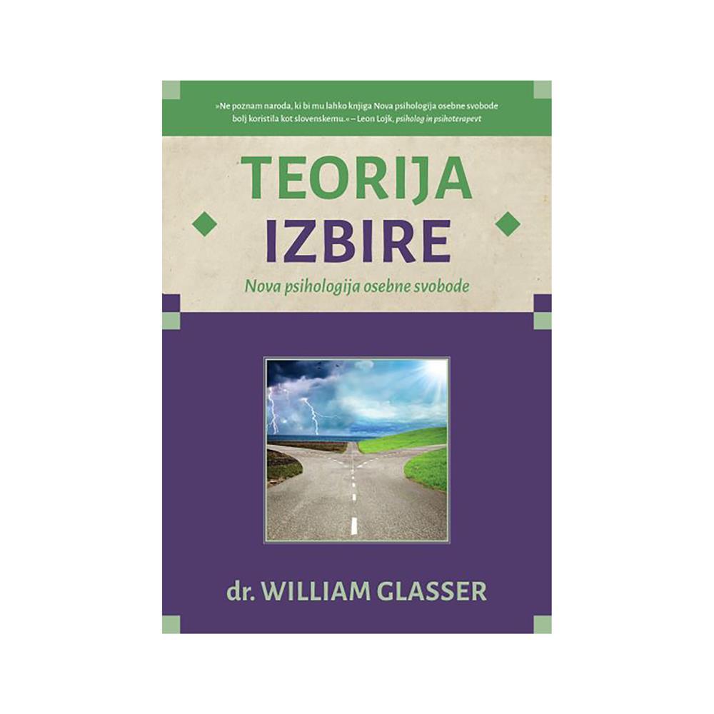 Založba Chiara Knjiga Teorija izbire - Nova psihologija osebne svobode
